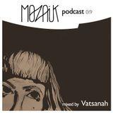 Mozaik Podcast 019 - Mixed by Vatsanah