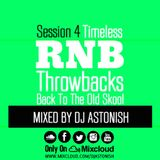 Timeless R&B Throwbacks Back To The Old Skool Session 4 @DJASTONISH