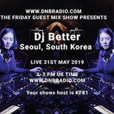 DNB Radio - The Friday Guest Mix Show presents DJ Better (Seoul, South Korea)