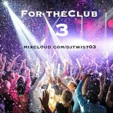 For The Club 3