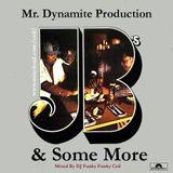JB´s & Some Mr. Dynamite Production