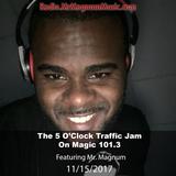 5 O'Clock Traffic Jam 11-15-2017 on Magic 101.3