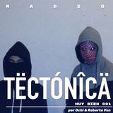 Tectónica Radio - Muy Bien 001 por Ochi & Roberta Von