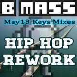 Bmass - Hip Hop Rework (May18 Keys Mixes)