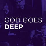 God Goes Deep - Mike Sheridan Dj-set