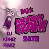 Mix MoOmbah Dj Krhiz Frhiz