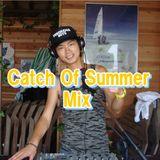 Catch Of Summer Mix 2009.08.12 ON AIR