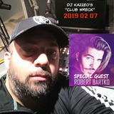 DJ Kazzeo - 2019 02 07 (Club Wreck - Robert Bartko Interview)