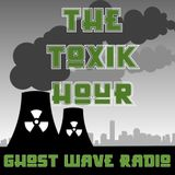 The Toxik Hour Show 19: EBM / Industrial / Metal / Punk