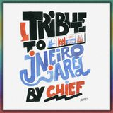 Tribute to Jneiro Jarel by Chief