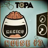TOPA-Making noise 13(live mix,chicago/jackin house)