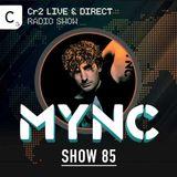 MYNC presents Cr2 Live & Direct Radio Show 085