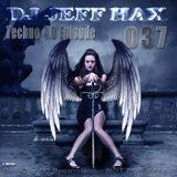 DJ Jeff Hax Presents Techno 4.0 - Episode 037