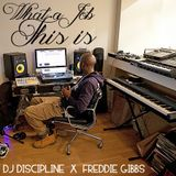 What A Job This Is - DJ Discipline x Freddie Gibbs