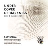 Rastafilya – Under Cover Of Darkness