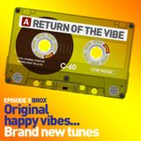 Return of the Vibe - Episode 5
