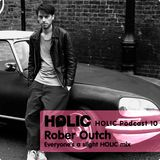 HOLIC PODCAST 10 by Robert Outch