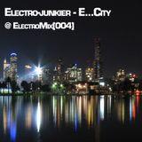 Electro-junkier - E...City @ ElectroMix [004]