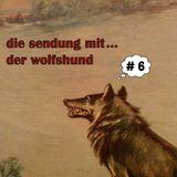 die sendung mit... der wolfshund # 6