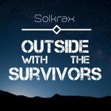 Outside With The Survivors - Solkrax Mashup