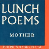 Lunch Poems #15 MOTHER