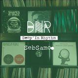 Deep'In Rhythm  #53 w/ Seb Samoo@ RAJE