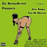DJ RetroActive - Gyal Bubble Pon Mi Mixtape 2012