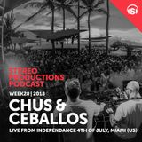 Chus & Ceballos - Stereo Productions Podcast 257 (live from Independence Day Miami) - 13-Jul-2018