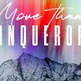 6. More Than Conquerors:  More Than My Opposition - Mario Delgado [Romans 8:31-39]