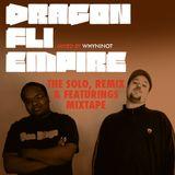 Dragon Fli Empire - The solos, Remixes, & Featurings Mixtape