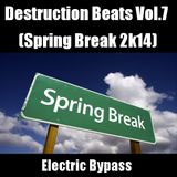Destruction Beats Vol.7 (Spring Break 2k14)