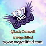Get Lifted 137 (Hazy Daze Mix) - Lady Duracell