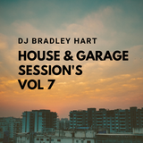 Dj Bradley Hart House & Garage Session's Vol 7