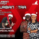 Urban Xtra Speciale Noel avec Moussier Tombola 22 Décembre 2017