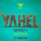 Yahel - Super Set 4 (Free download mix)