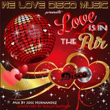 Love Is In The Air Disco Mix by DeeJayJose