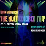 The Multicolored Trip EP.03
