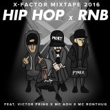 X-Factor HipHop & RnB Mixtape 2016 Feat. Mc Aoh, Victor Pring & Mc RhonThug