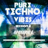 Pure Techno Vibes - Session 2