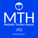 Melodic Techno House Mix 2019 by Ben C For MTH 02 (Video on Youtube Ben C)