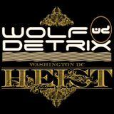 Live with Wolf Detrix @ HEIST DC 11-21-14