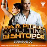 Inna feat. Pitbull - Good Time (DJ Shtopor Remix)