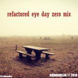 refactored eye day zero mix (techno) 23.04.2018