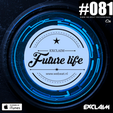 Future Life #081 | We Beat Records | Mixed by Exclaim | Minimal Techno
