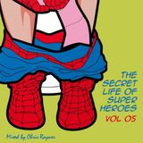 The Secret Life Of Super Heroes Volume 05 - Mixed by Chris Rayner