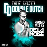 DOUBLE DUTCH PROMO MIX BY DE LA NOISE