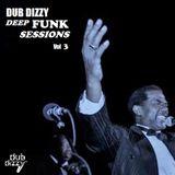 DUB DIZZY - DEEP FUNK SESSIONS Vol 3