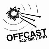 OFFCAST #25: Die Hand