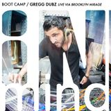 BOOT CAMP / Gregg Dubz / Live via Brooklyn Mirage