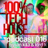 New 100% Tech House Podcast by Ian Kita & Lord K